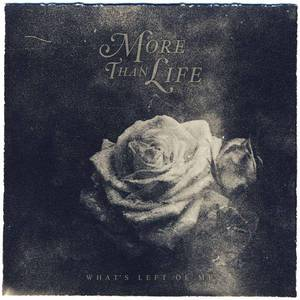 'What's Left Of Me' by More Than Life