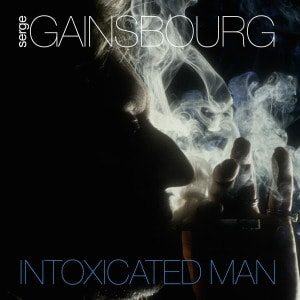 'Intoxicated Man' by Serge Gainsbourg