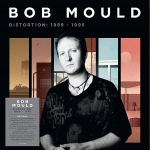 'Distortion: 1989-1995 (Indies Signed Exclusive)' by Bob Mould