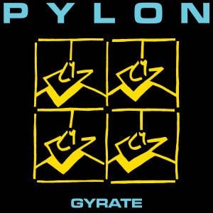 'Gyrate' by Pylon