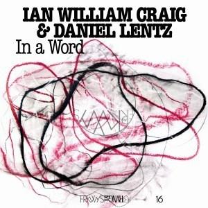 'FRKWYS Vol. 16: In a Word' by Ian William Craig & Daniel Lentz