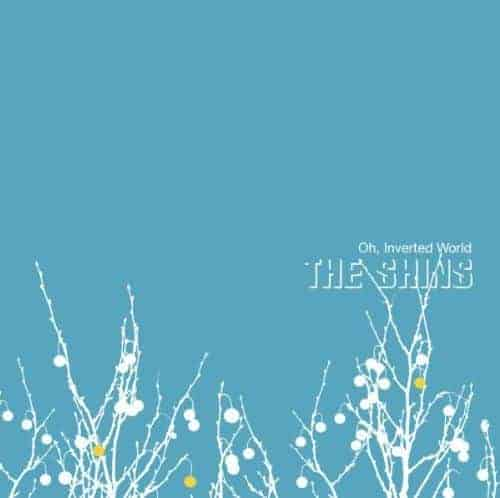 'Oh, Inverted World' by The Shins