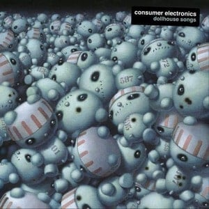 'Dollhouse Songs' by Consumer Electronics