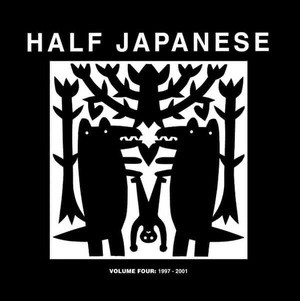 'Volume 4: 1997-2001' by Half Japanese