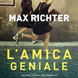 'My Brilliant Friend (TV Series Soundtrack)' by Max Richter
