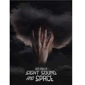 'Sight, Sound and Space' by Jeff Mills