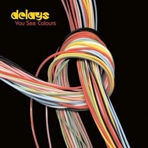 'You See Colours' by Delays