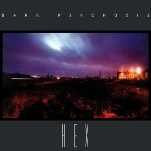 'Hex' by Bark Psychosis