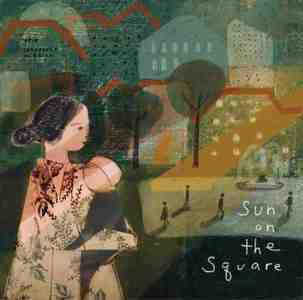 'Sun On The Square' by the innocence mission
