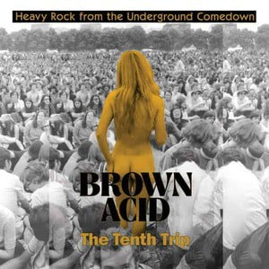 'Brown Acid: The Tenth Trip' by Various