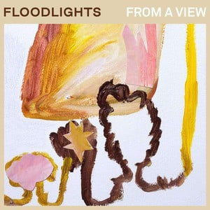 'From A View' by Floodlights