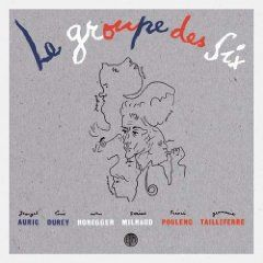 Le Groupe Des Six - Selected Works 1915-1945 by Les Six