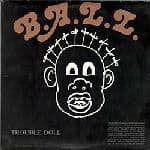 Trouble Doll (The Disappointing 3rd LP) by B.A.L.L.