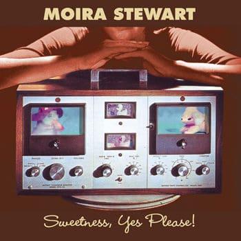 'Sweetness, Yes Please!' by Moira Stewart