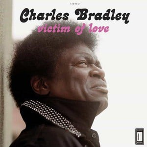 'Victim Of Love' by Charles Bradley