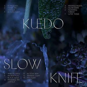 'Slow Knife' by Kuedo
