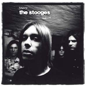 'Heavy Liquid (The Album)' by The Stooges