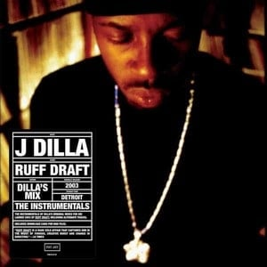 'Ruff Draft (Dilla's Mix) The Instrumentals' by J Dilla