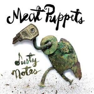 'Dusty Notes' by Meat Puppets