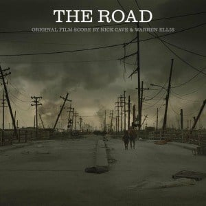 'The Road (Original Film Score)' by Nick Cave & Warren Ellis