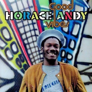 'Good Vibes' by Horace Andy