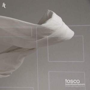 'Boom Boom Boom (The Going Going Going Remixes)' by Tosca