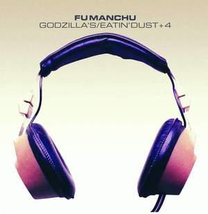 'Godzilla's/Eatin' Dust +4' by Fu Manchu