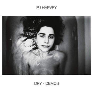 'Dry Demos' by PJ Harvey