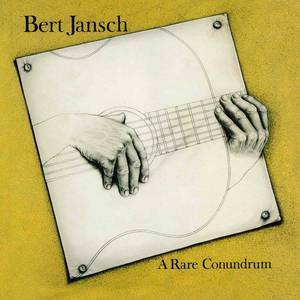 'A Rare Conundrum' by Bert Jansch