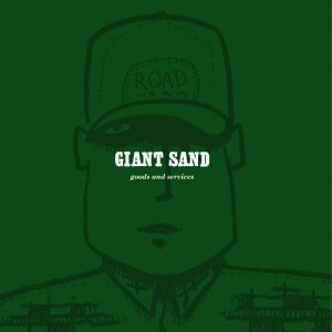'Goods and Services (25th Anniversary Edition)' by Giant Sand