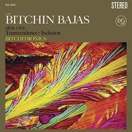 'Bitchitronics' by Bitchin Bajas