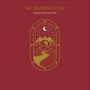 'Songs For Somewhere Else' by The Hanging Stars