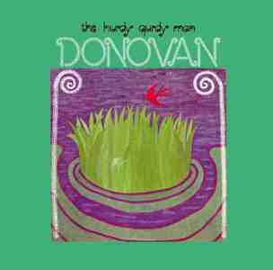 'The Hurdy Gurdy Man' by Donovan