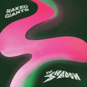 'The Shadow' by Naked Giants