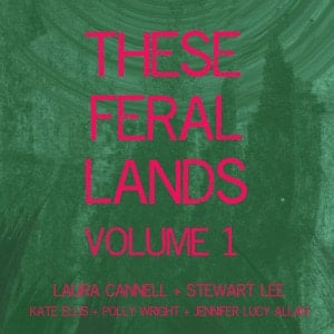 'These Feral Lands' by Laura Cannell, Stewart Lee and Friends