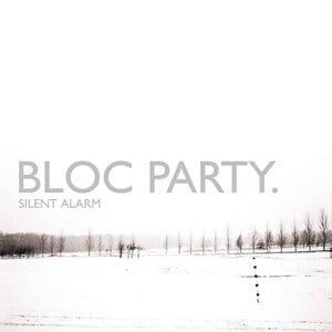 'Silent Alarm' by Bloc Party