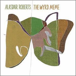 'The Wyrd Meme' by Alasdair Roberts