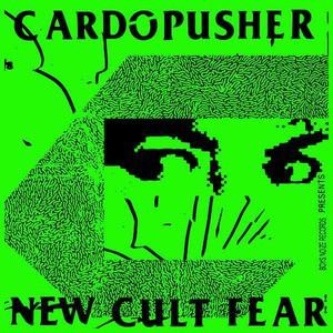 'New Cult Fear' by Cardopusher