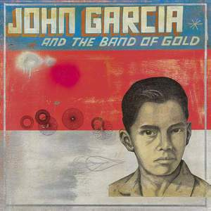 'John Garcia And The Band Of Gold' by John Garcia