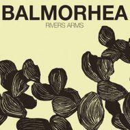 Rivers Arms by Balmorhea