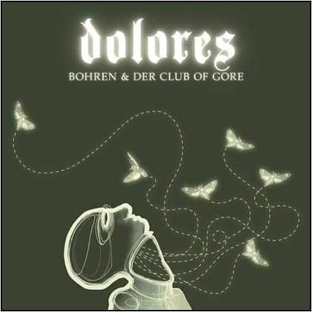 'Dolores' by Bohren & Der Club Of Gore
