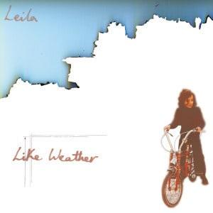 'Like Weather' by Leila