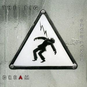'The Big Dream' by David Lynch