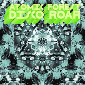 'Disco Roar' by Atomic Forest