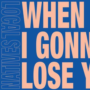 'When Am I Gonna Lose You (Overcoats Version) / When Am I Gonna Lose You (Local Natives Version)' by Local Natives / Overcoats