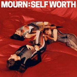'Self Worth' by Mourn