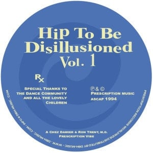 'Hip To Be Disillusioned Vol. 1' by Chez Damier & Ron Trent, M.D.