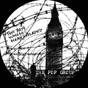 'The Boy Whose Head Exploded' by The Pop Group