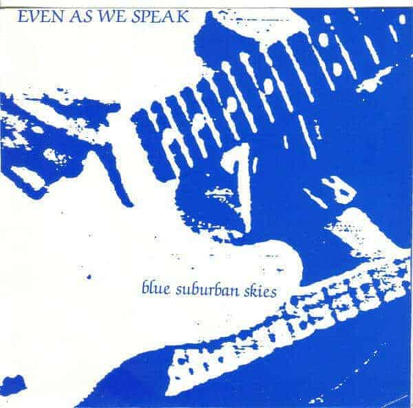 'Blue Suburban Skies' by Even As We Speak