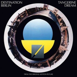 'Destination Berlin' by Tangerine Dream